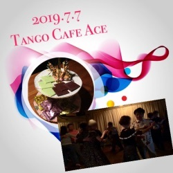 2019.7.7 Tango Cafe Ace