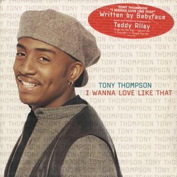 RB_TONY THOMPSON_I WANNA LOVE LIKE THAT_20190523