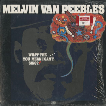SL_MELVIN VAN PEEBLES_WHAT THE YOU MEAN I CANT SING_20190621