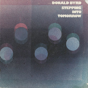 JZ_DONALD BYRD_STEPPING INTO TOMORROW_20190808